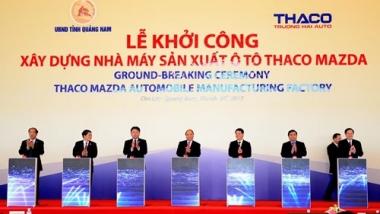Khởi công Nhà máy ô tô THACO Mazda 520 triệu USD tại Quảng Nam