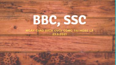 Chốt ngày giao dịch cuối cùng, chuyển mã BBC và SSC sang HNX