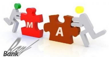 M&A ngân hàng – lành mạnh hệ thống mới là quan trọng