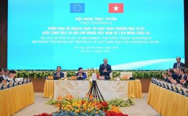 Chủ động và tích cực hành động hơn nữa trong việc triển khai Kế hoạch thực thi EVFTA