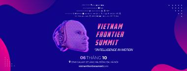 Tại sao bạn nên tham gia Vietnam Frontier Summit vào cuối tuần này?