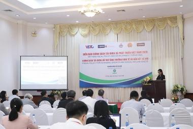 """Việt Nam cần đưa ra chính sách tài khóa hợp lý để thực hiện mục tiêu """"kép"""""""