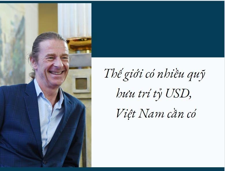 Thế giới có nhiều quỹ hưu trí tỷ USD, Việt Nam chắc chắn phải có